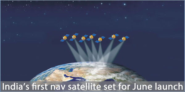 Indias First Navigation Satellite Set For Jun 12 Launch