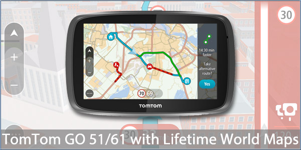 tomtom launch new go 51 and 61 with lifetime world maps. Black Bedroom Furniture Sets. Home Design Ideas